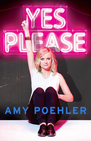 The cover of the book Yes Please by Amy Poehler