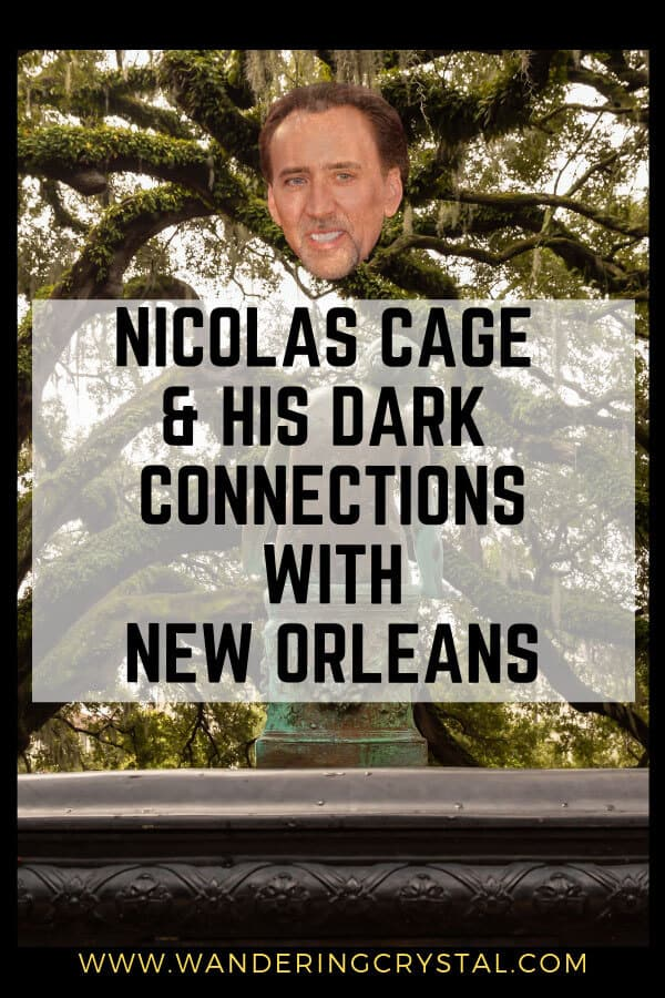 Nicolas Cage and his Dark Connections to New Orleans