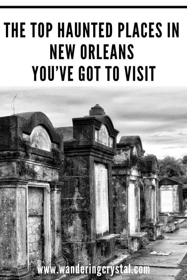 THE TOP HAUNTED PLACES IN NEW ORLEANS YOU'VE GOT TO VISIT