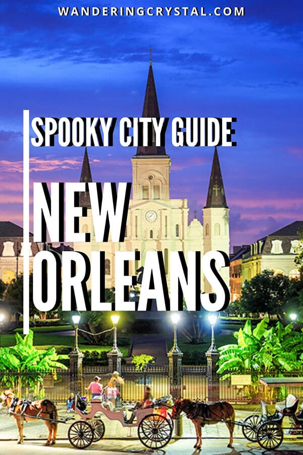 New Orleans Spooky Destination Guide