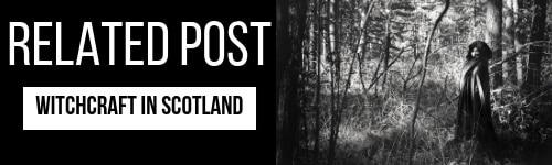 Click here to go to the related post: Witchcraft in Scotland