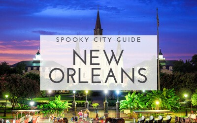 Spooky City Guide: New Orleans