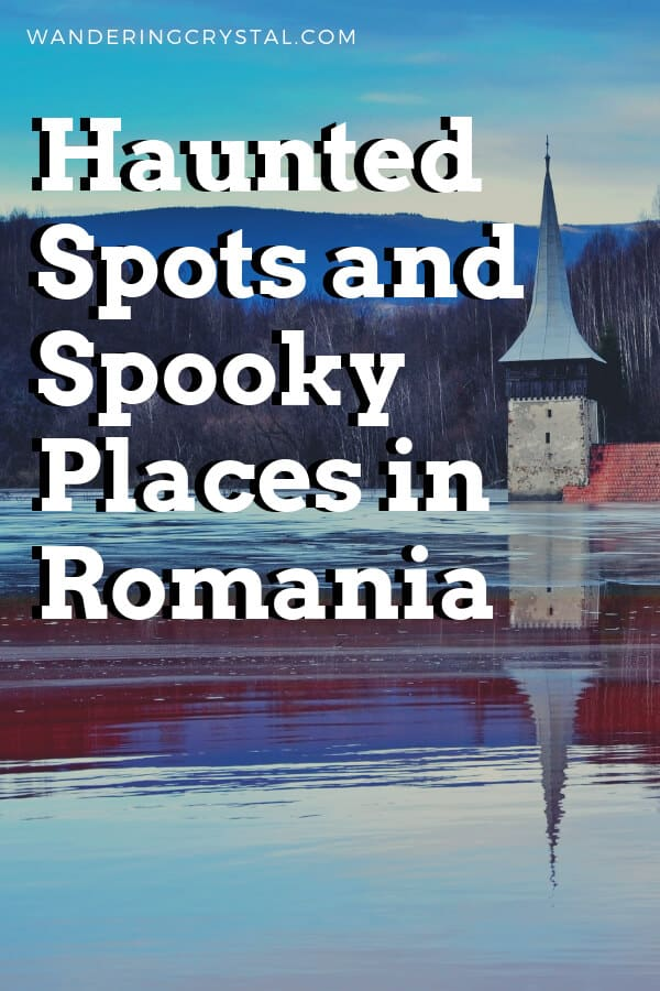 Haunted Spots and Spooky Places in Romania