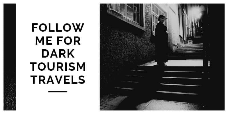 Click for Dark Tourism Travels