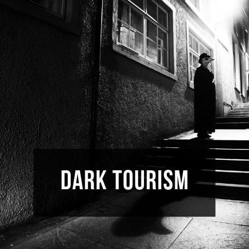 Read More: Dark Tourism Posts