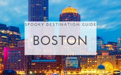 Spooky Destination Guide: Boston
