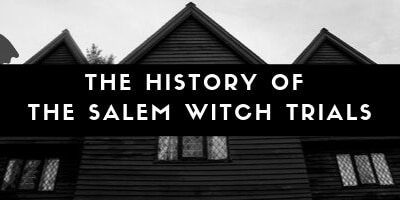 Related Post - The History of the Salem Witch Trials