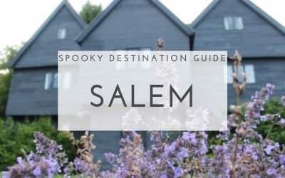 Spooky Travel Guide: Salem Massachusetts