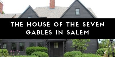 Related Post: The House of the Seven Gables in Salem