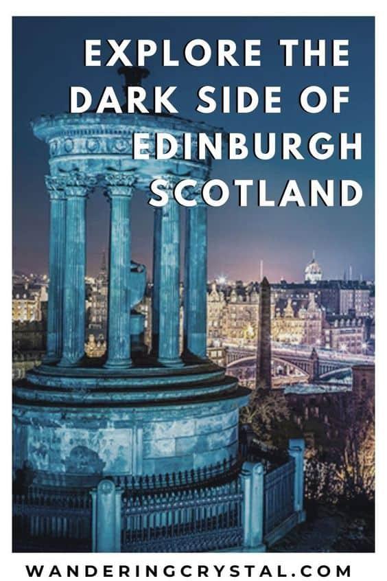 Explore the Dark Travels and Spooky Sites in Edinburgh Scotland