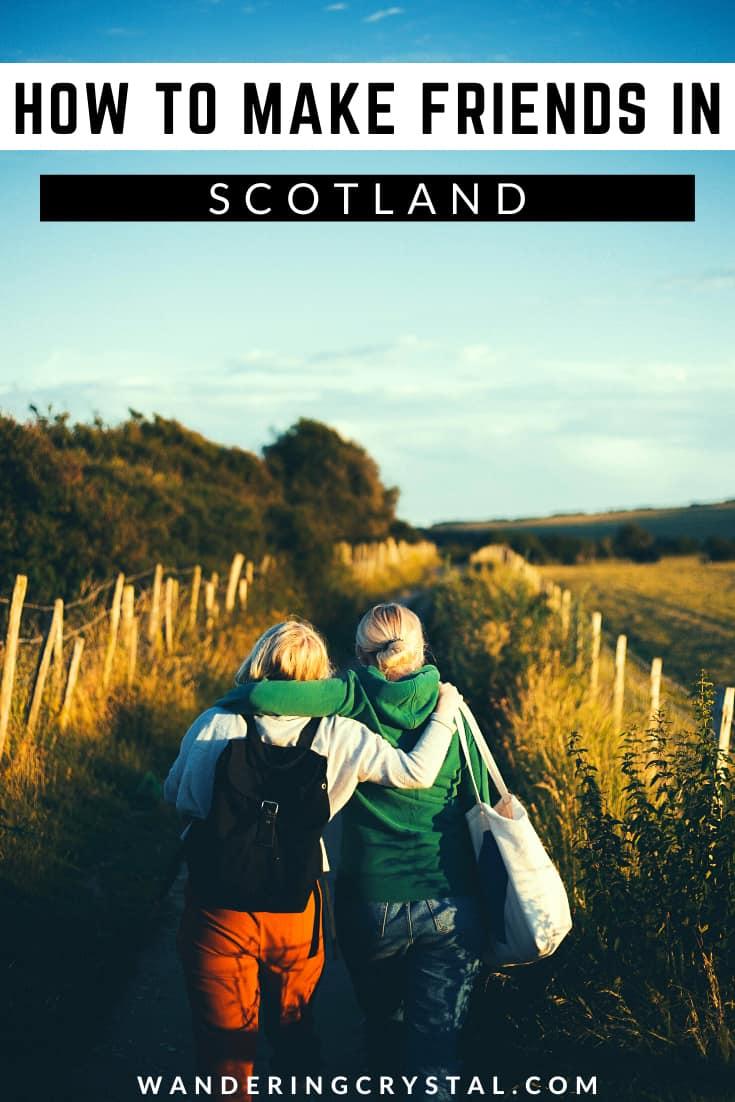 How to make new friends in Edinburgh, Making friends in a new city, how to make friends in Scotland, moving to Scotland #Expat #Scotland #Edinburgh