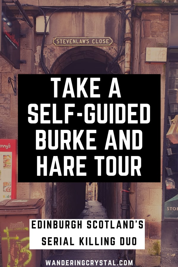 Take a self guided Burke and Hare Tour in Edinburgh Scotland