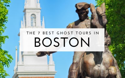 The 7 Best Ghost Tours in Boston, MA