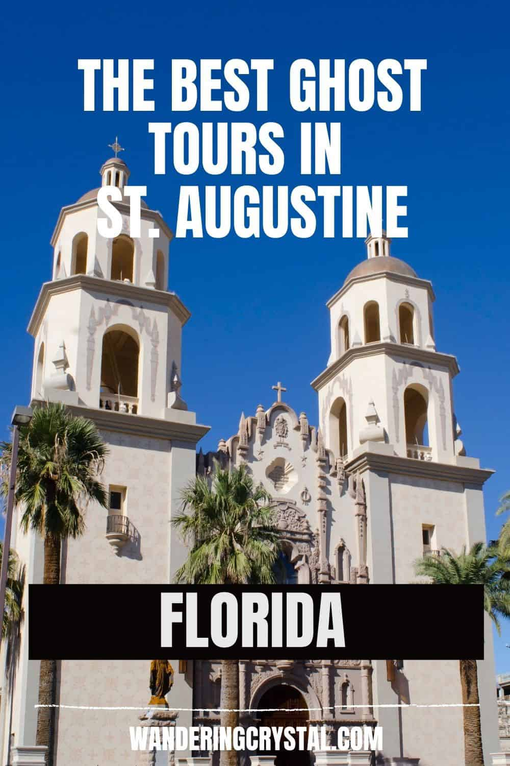 The 10 Best Ghost Tours in St. Augustine Florida Pin